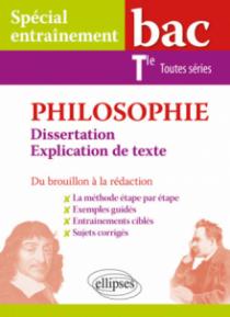 Philosophie. Dissertation et explication de texte. Bac Tle toutes séries. Du brouillon à la rédaction