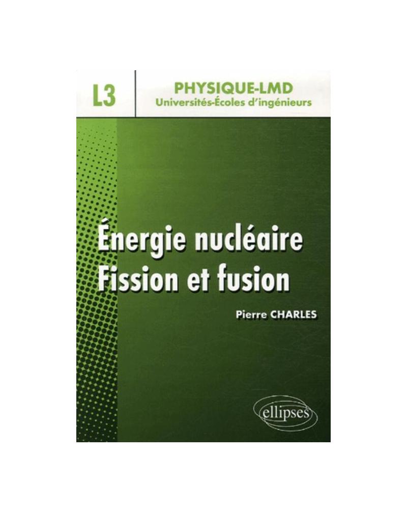Energie nucléaire, Fission et fusion - niveau L3