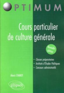 Cours particulier de culture générale. Nouvelle édition