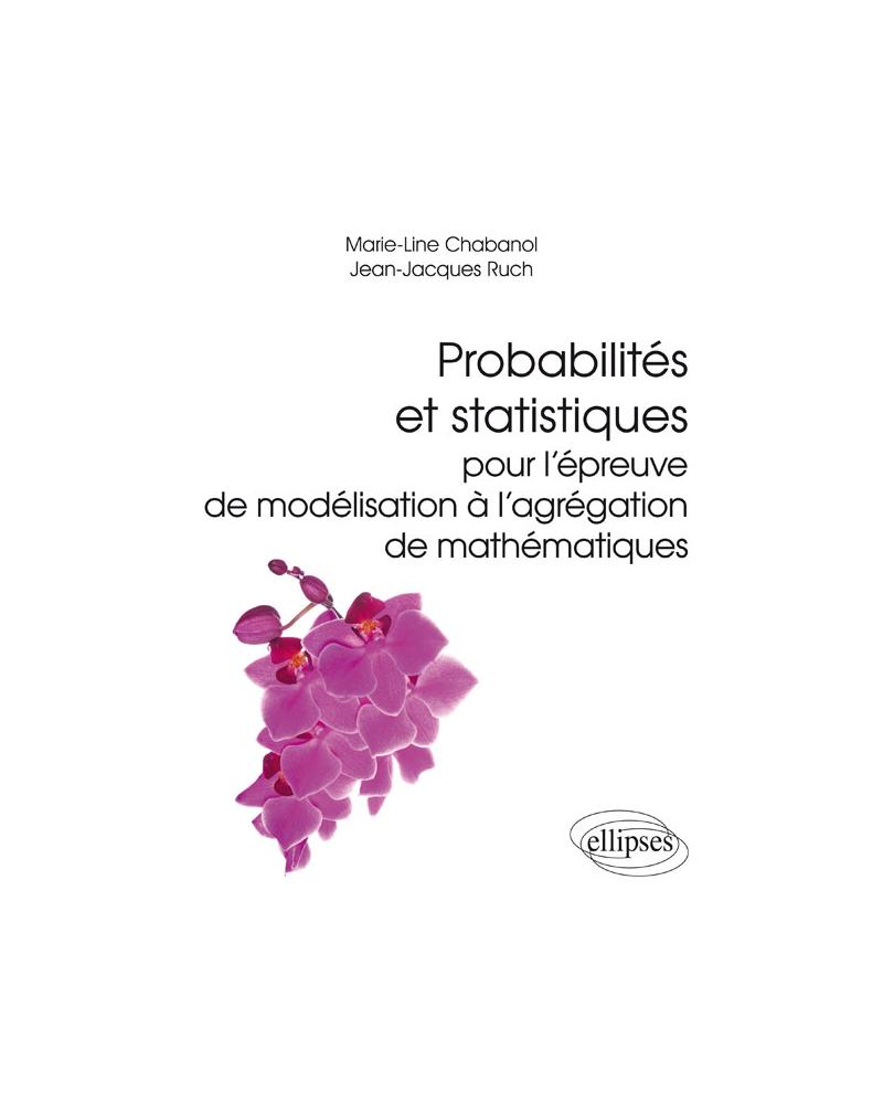 Probabilités et statistiques pour l'épreuve de modélisation à l'agrégation de mathématiques