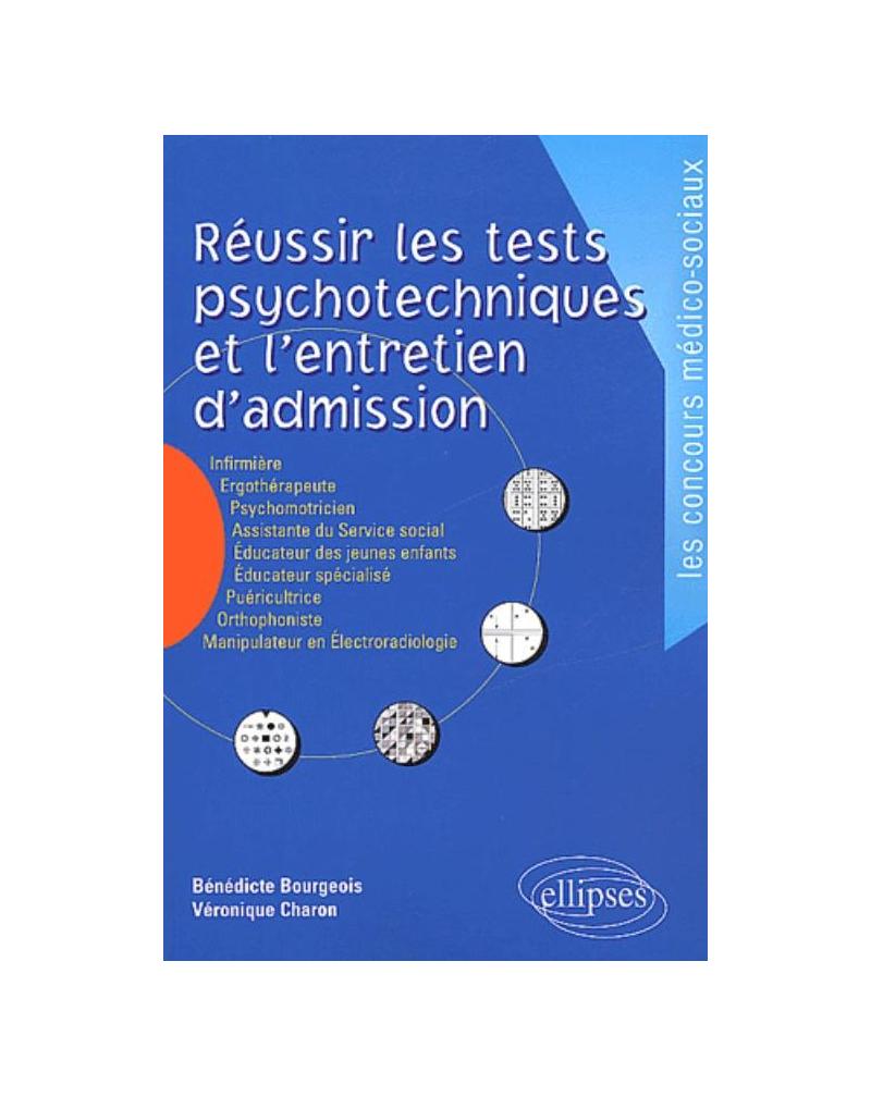 Réussir les tests psychotechniques et l'entretien d'admission. Nouvelle édition
