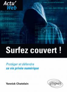 Surfez couvert ! Protéger et défendre sa vie privée numérique