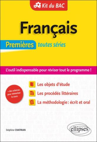 KIT DU BAC. Français 1ères toutes séries. L'outil indispensable pour réviser tout le programme