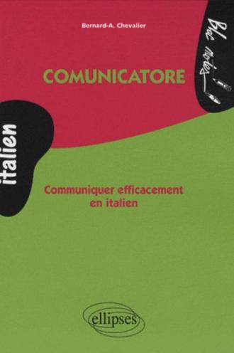 Comunicatore - Communiquer efficacement en italien