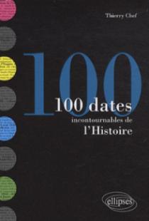 Les 100 dates incontournables de l'Histoire