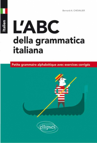 Italien. L'ABC della grammatica italiana. Petite grammaire alphabétique  avec exercices corrigés