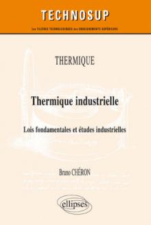 THERMIQUE - Thermique industrielle - Lois fondamentales et études industrielles