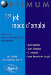 1er job, mode d'emploi - Guide pratique conçu par des professionnels du recrutement
