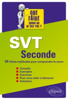 SVT Seconde - 26 fiches-méthodes pour comprendre le cours