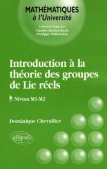 Introduction à la théorie des groupes de Lie réels
