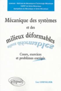 Mécanique des systèmes et des milieux déformables - Nouvelle édition