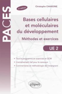 UE2 - Bases cellulaires et moléculaires du développement - Méthodes et exercices - 2e édition