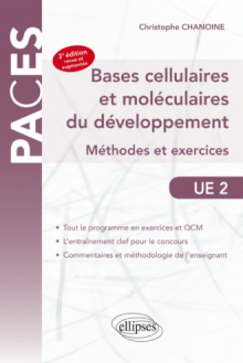 UE2 - Bases cellulaires et moléculaires du développement - Méthodes et exercices -  3e édition