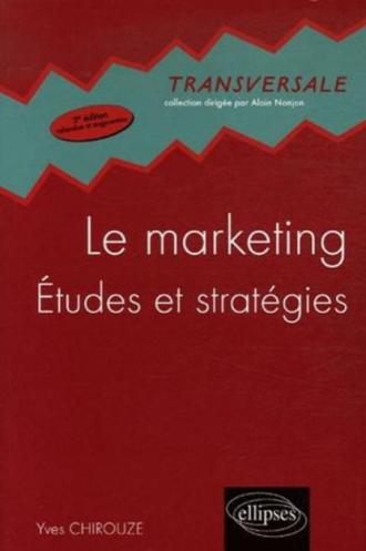 Le Marketing, Études et stratégies - 2e édition mise à jour