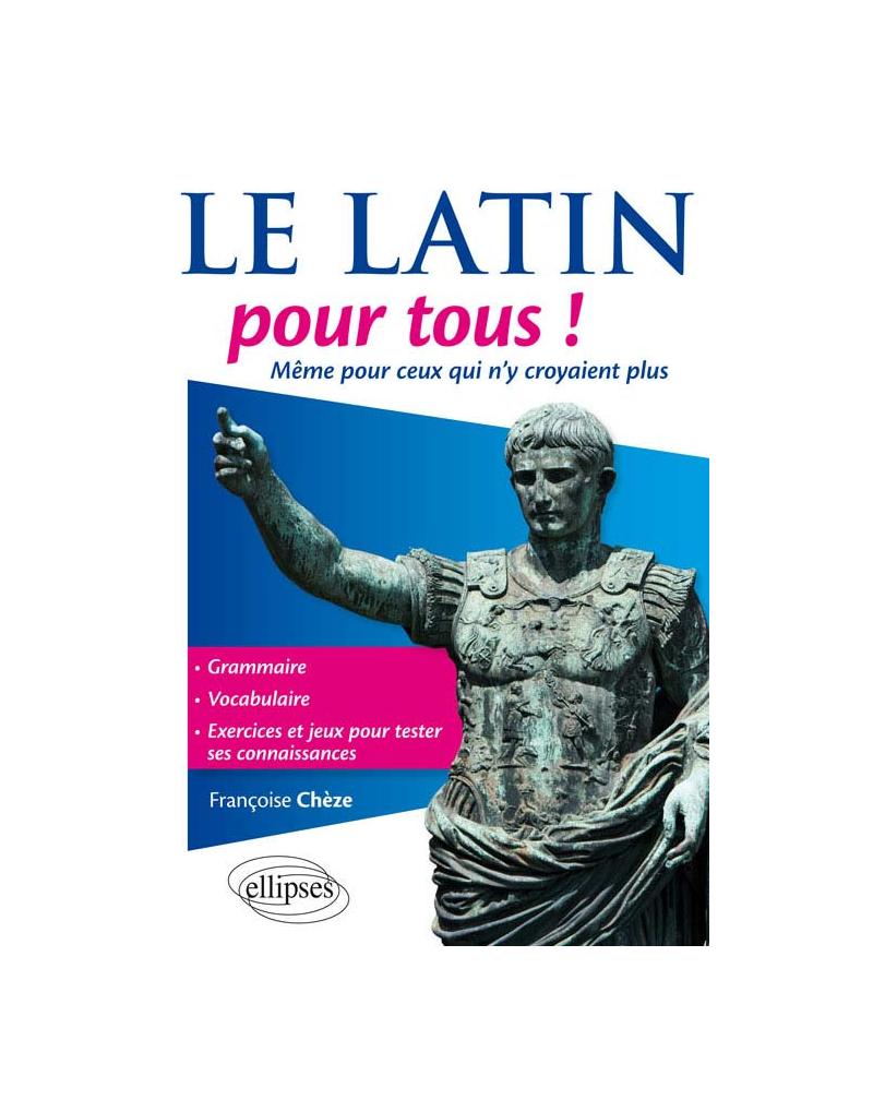 Le latin pour tous ! Même pour ceux qui n'y croyaient plus