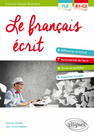 Fle Francais Langue Etrangere Le Francais Ecrit Vocabulaire Grammaire Exercices Corriges B1 C2