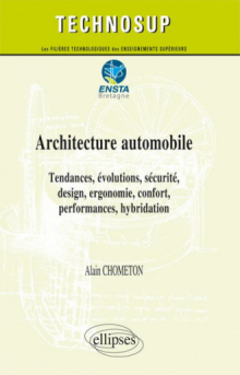 Architecture automobile - Tendances, évolutions, sécurité, design, ergonomie, confort, performances, hybridation - Niveau C
