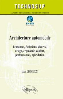 Architecture automobile - Tendances, évolutions, sécurité, design, ergonomie, confort, performances, hybridation - Niveau C
