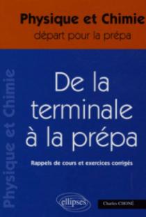 terminale à la prépa (De la) - Physique et Chimie Terminale S - Rappels de cours et exercices corrigés