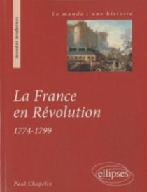 la France en Révolution. 1774-1799