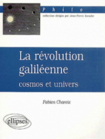 révolution galiléenne : cosmos et univers (La)