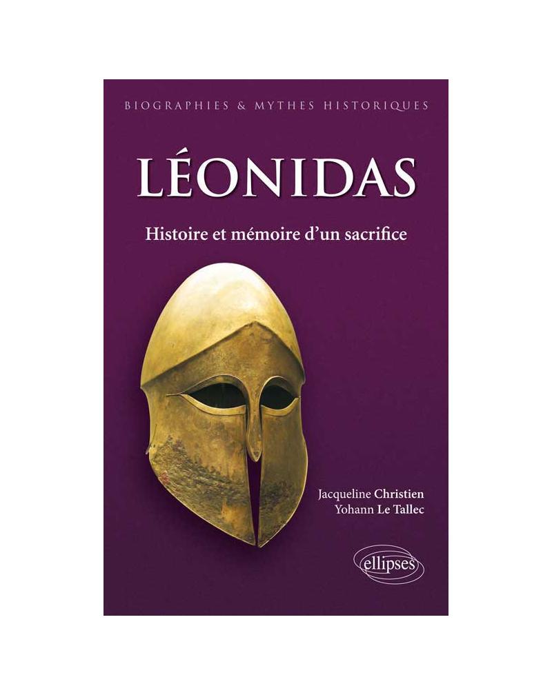 Léonidas. Histoire et mémoire d'un sacrifice