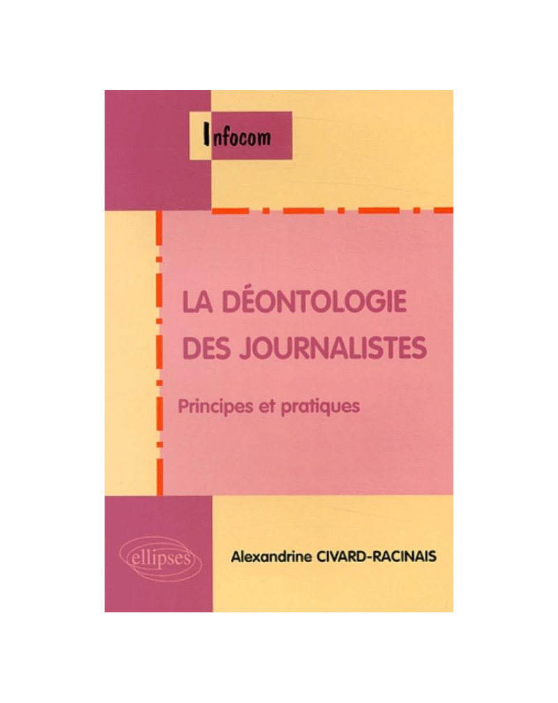 La déontologie des journalistes, principes et pratiques