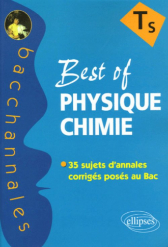 Best of PHYSIQUE-CHIMIE - Terminale S, 2005-2004-2003