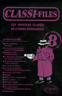 Classi-files 8 - Les dossiers classés de la presse anglo-saxonne