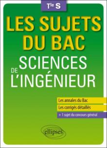 Les sujets du Bac Sciences de l'ingénieur - Terminale S
