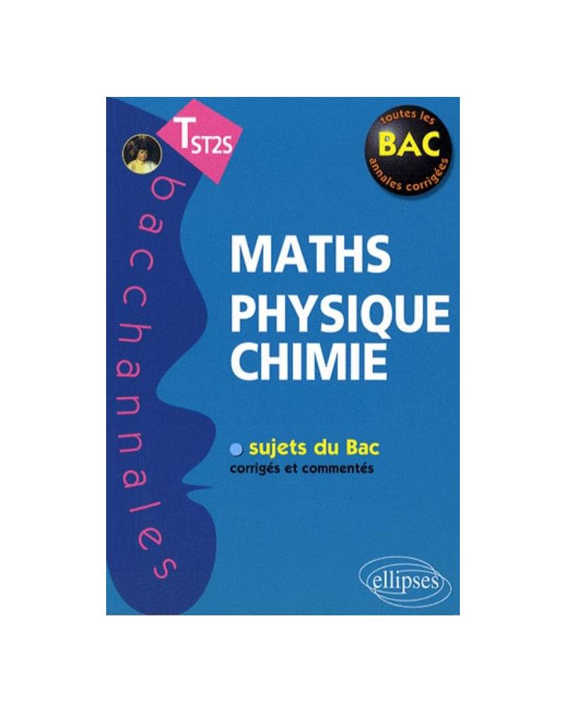 Mathématiques, Physique, Chimie - Terminale ST2S