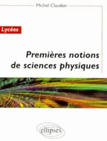 Premières notions de sciences physiques - Lycée