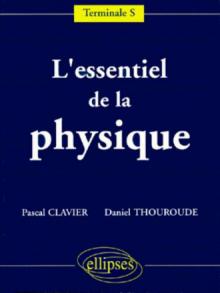 L'essentiel de la Physique - Terminale S