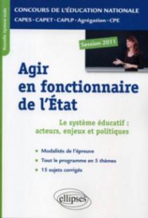 Epreuve professionnelle orale : agir en fonctionnaire de l'Etat. CAPES/ Agrégation/CAPET/CAPLP/CPE