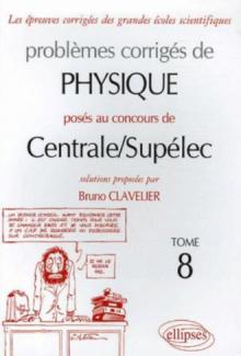 Physique Centrale/Supélec 2004-2005 - Tome 8