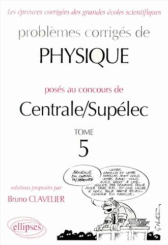 Physique Centrale/Supélec 1995-1999 - Tome 5