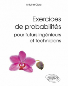 Exercices de probabilités pour futurs ingénieurs et techniciens