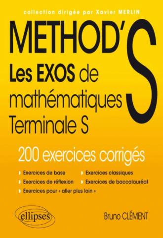 Les exos de Method'S Maths Terminale S enseignement spécifique et de spécialité