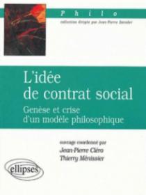 L'idée de contrat social - Genèse et crise d'un modèle philosophique