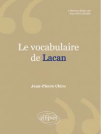 Le Vocabulaire de Lacan. Nouvelle édition