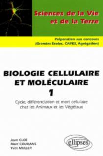 Biologie cellulaire et moléculaire 1 - Cycle, différenciation et mort cellulaire chez les Animaux et les Végétaux
