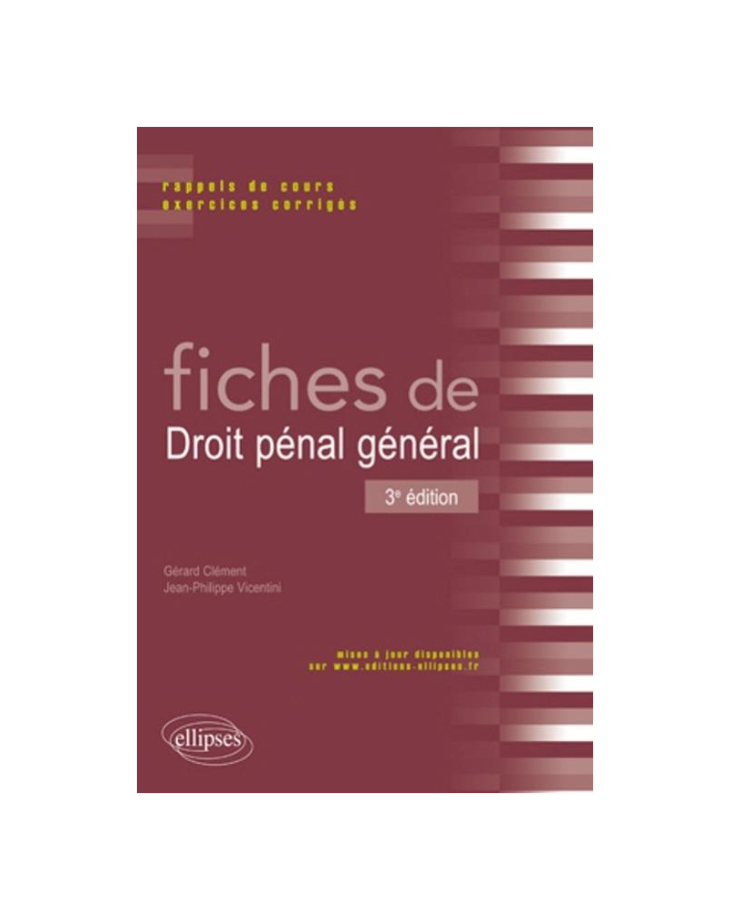 Fiches de droit pénal général. Rappels de cours et exercices corrigés. 3e édition