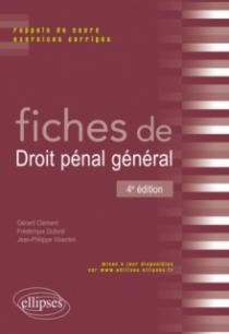 Fiches de Droit pénal général. Rappels de cours et exercices corrigés - 4e édition