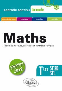 Mathématiques - Terminales STI2D et STL conforme au nouveau programme 2012