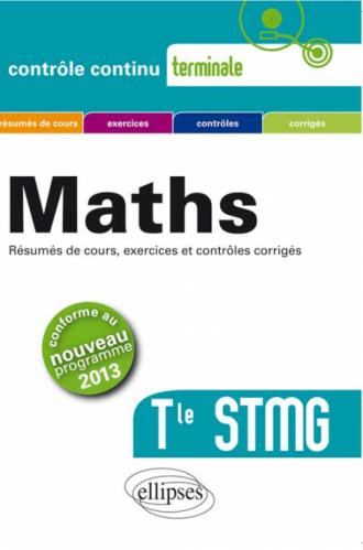 Mathématiques Terminale STMG conforme au nouveau programme 2013