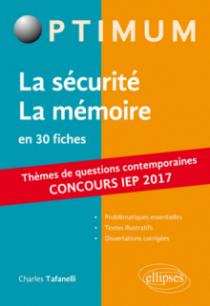La sécurité / La mémoire. Réussir le concours commun en première année d'IEP /Sciences PO 2017