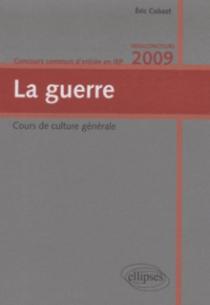 La guerre. Concours commun  d'entrée en IEP. Hexaconcours 2009