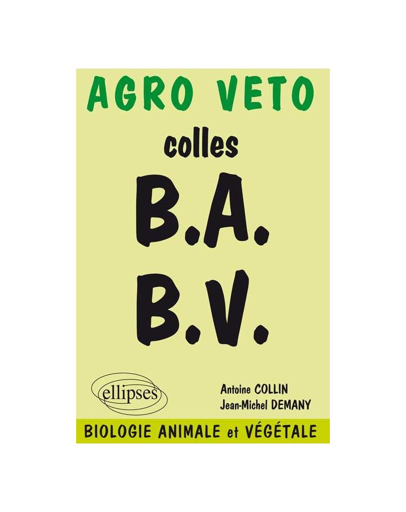 Biologie - Préparation aux concours Agro, Véto - Biologie animale et végétale
