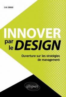 Innover par le Design. Ouverture sur les stratégies de management