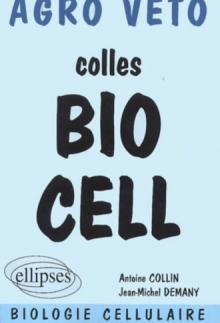 Biologie - Préparation aux concours Agro, Véto - Biologie cellulaire